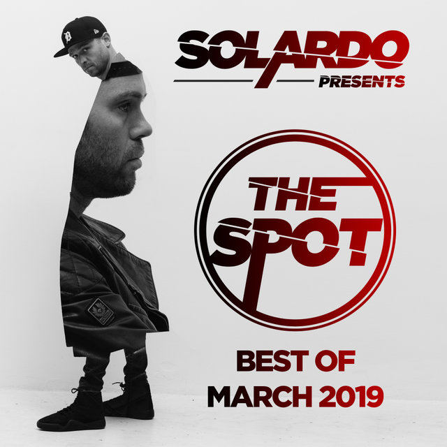 Solardo Presents: The Spot (March 2019)