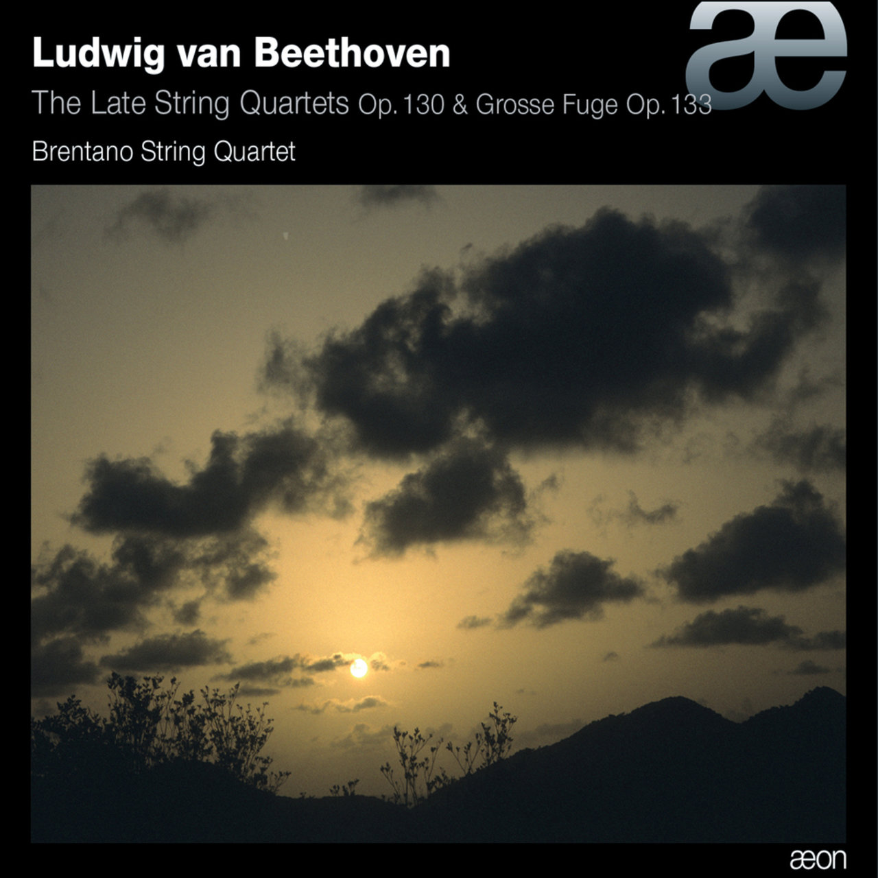 Beethoven: Late String Quartets, Op. 130 & Grosse Fuge, Op. 133
