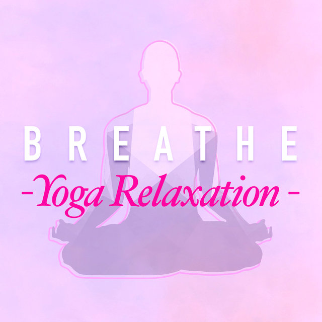 Breathe: Yoga Relaxation