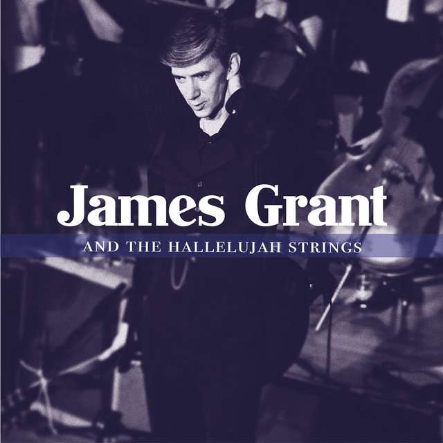 James Grant & The Hallelujah Strings