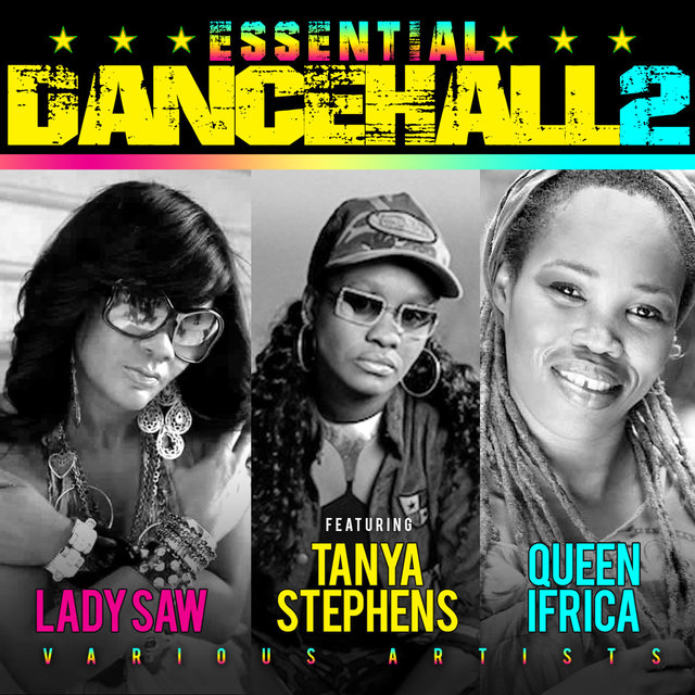 Essential Dancehall Vol.2 with Lady Saw, Tanya Stephens & Queen Ifrica
