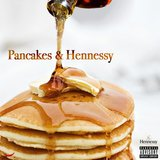 Pancakes & Hennessy! (feat. Whiskey)