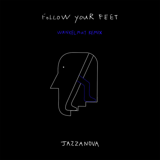 Follow Your Feet (Wankelmut Remix)