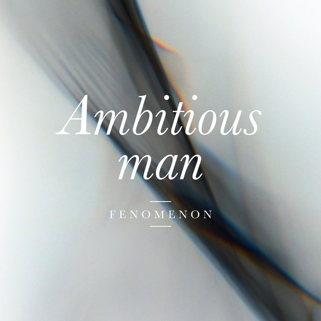 Ambitious Man