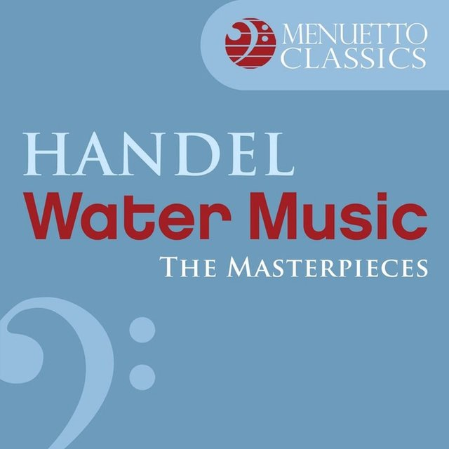 TIDAL: Listen to The Masterpieces - Handel: Water Music, Suite from ...