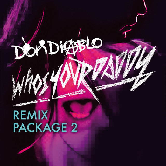 Who's Your Daddy Remix Package 2
