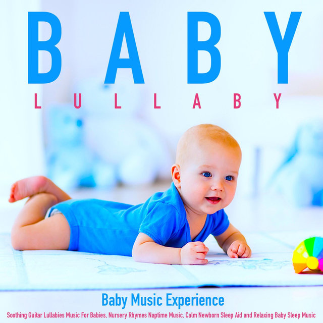 Baby Lullaby Soothing Guitar Lullabies Music For Babies Nursery Rhymes Naptime Calm