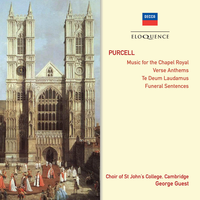 Purcell: Music for the Chapel Royal • Verse Anthems • Te Deum & Jubilate • Funeral Sentences