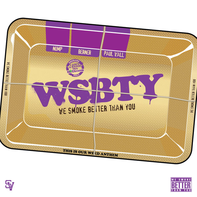 Wsbty (We Smoke Better Than You) [feat. Berner & Paul Wall]