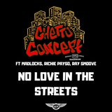 No Love in the Streets (feat. Madlocks, Richie Payso & Ray Smoove)