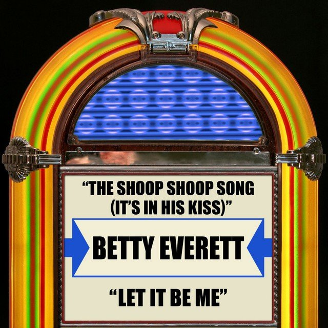 The Shoop Shoop Song (It's In His Kiss) / Let It Be Me
