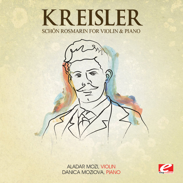 Kreisler: Schön Rosmarin for Violin and Piano (Digitally Remastered)