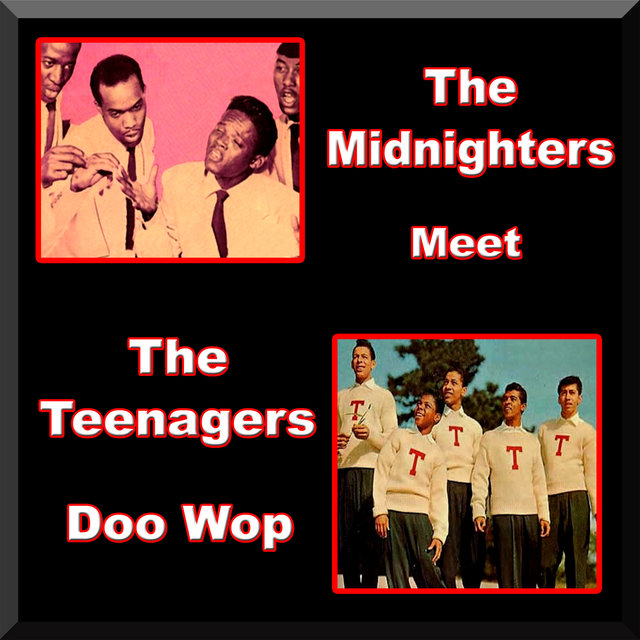 The Midnighters Meet the Teenagers Doo Wop
