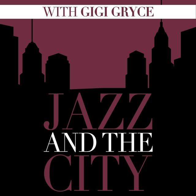 Jazz And The City With Gigi Gryce