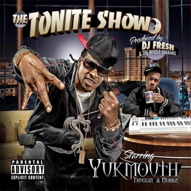 The Tonite Show With Yukmouth - Thuggin' & Mobbin' (DJ Fresh Presents)