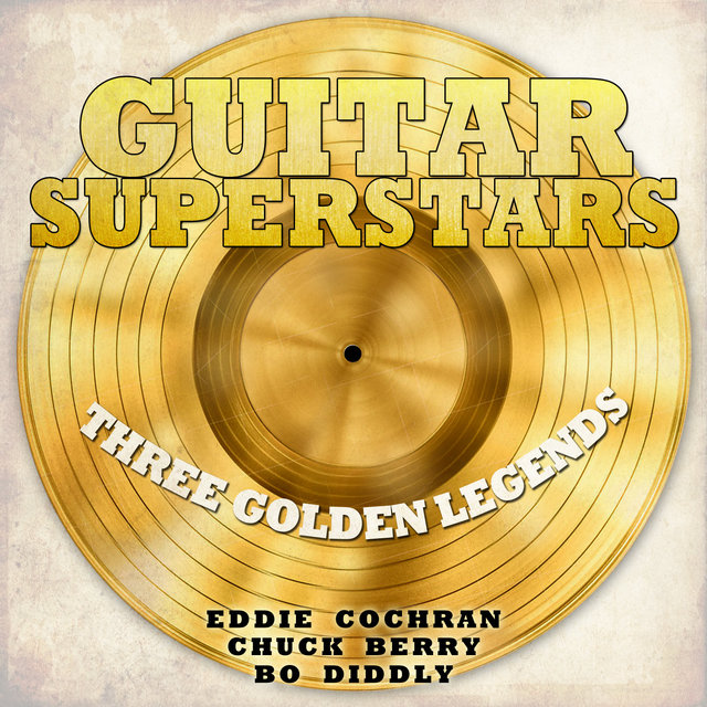 Guitar Superstars, Three Golden Legends - Eddie Cochran, Chuck Berry, Bo Diddly