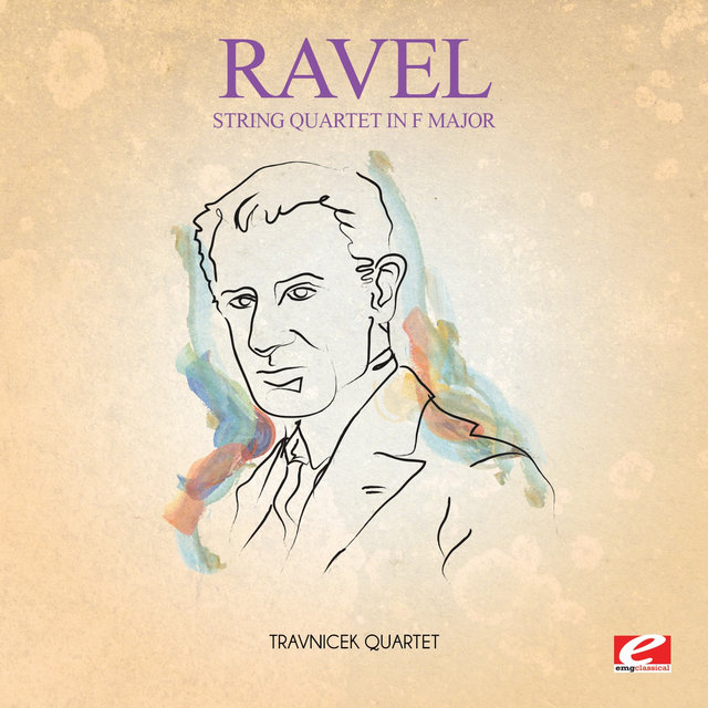 Ravel: String Quartet in F Major (Digitally Remastered)