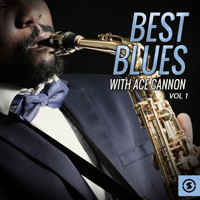 Best Blues with Ace Cannon, Vol. 1