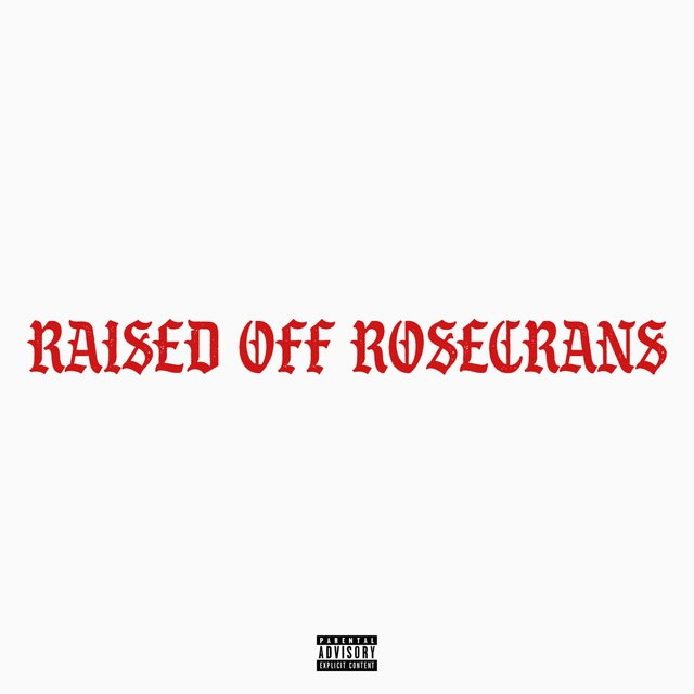 Raised Off Rosecrans