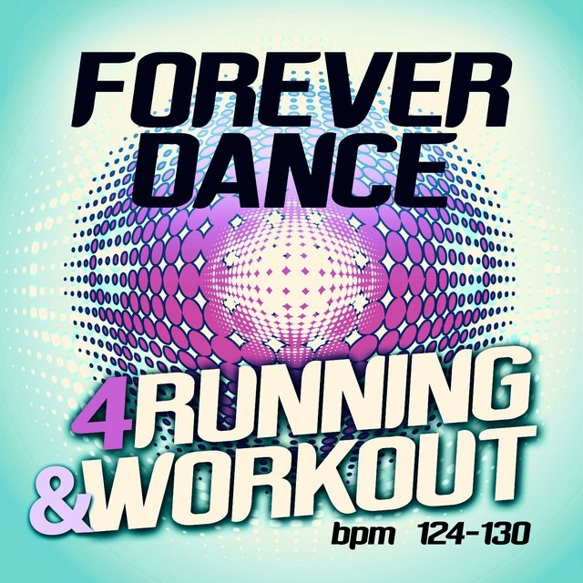 TIDAL: Listen to Forever Dance 4 Running and Workout BPM 124