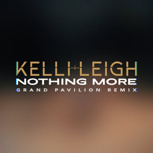 Nothing More (Grand Pavilion Remix)