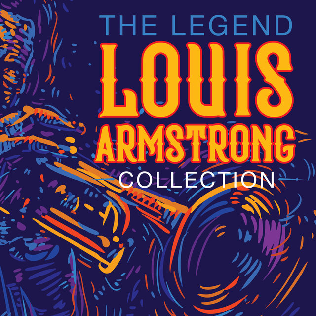 The Legend Louis Armstrong Collection