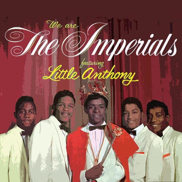 We Are The Imperials Featuring Little Anthony