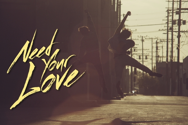 Need Your Love (Video)