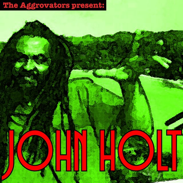 The Aggrovators Present John Holt