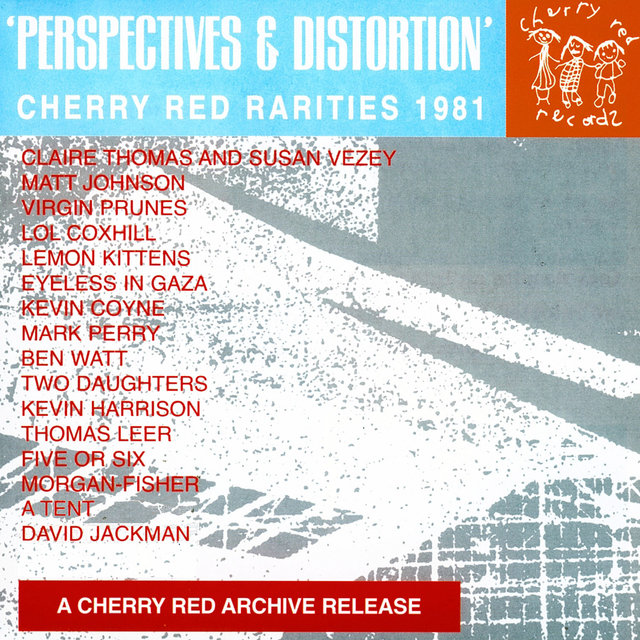 Perspectives and Distortion: Cherry Red Rarities 1981