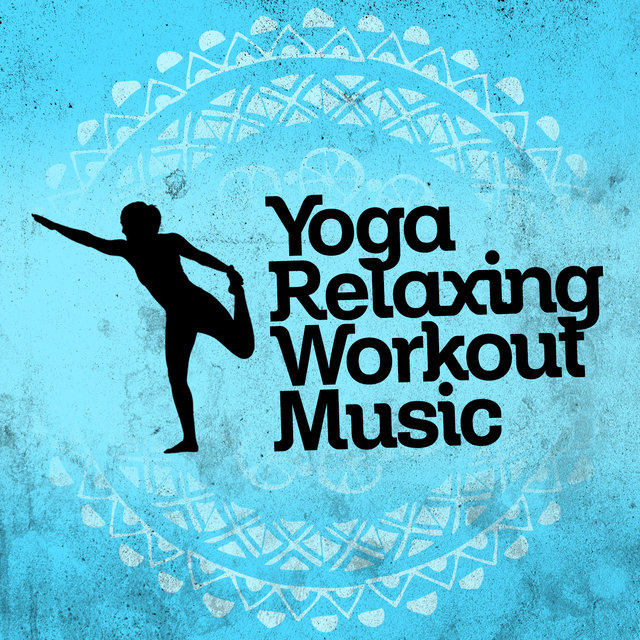 Yoga: Relaxing Workout Music