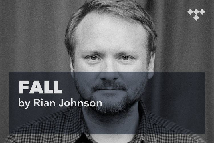 Rian Johnson: Fall