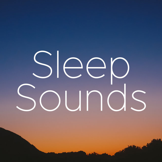 Sleep Sounds - Mind Relaxing Music