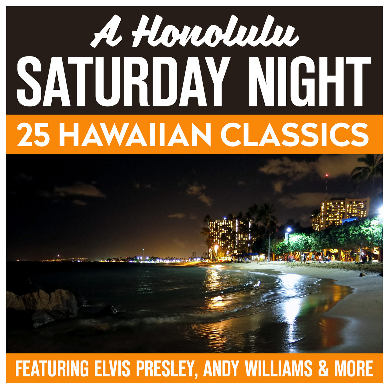 A Honolulu Saturday Night - 25 Hawaiian Classics