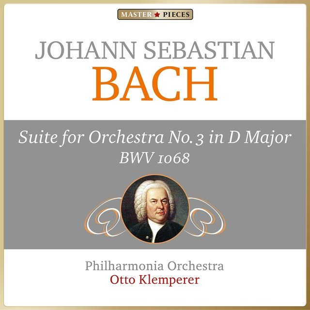 Johann Sebastian Bach: Suite for Orchestra No. 3 in D Major, BWV 1068
