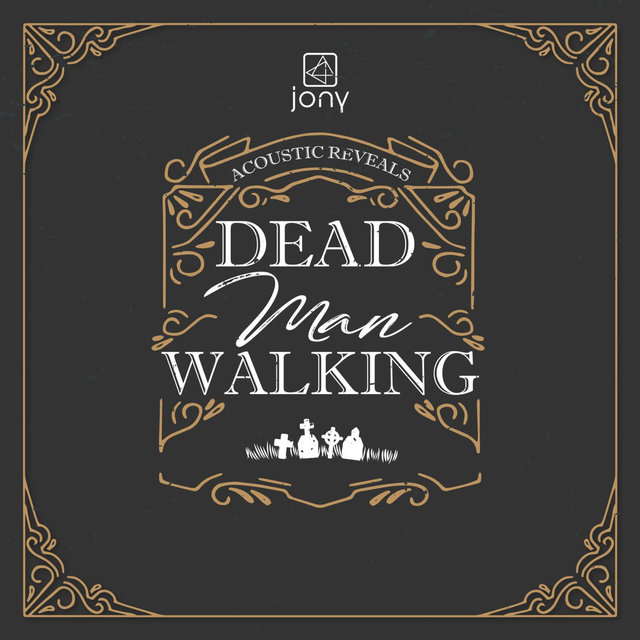 Dead Man Walking - Acoustic Reveals