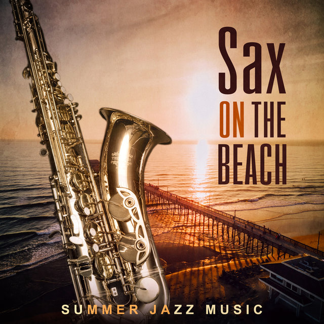 Sax On The Beach Summer Jazz Music Amazing Chill Out Lounge Paradise Del