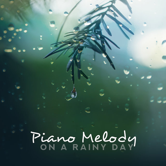Piano Melody on a Rainy Day: 2019 Sentimental Piano Jazz Music Compilation