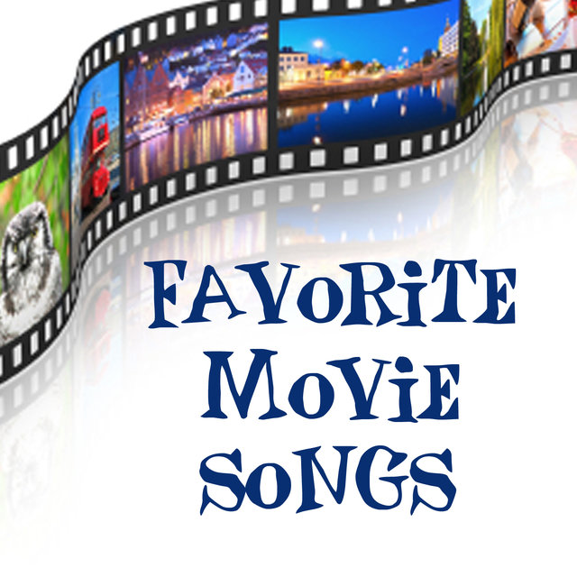 Favorite Movie Songs - Songs from Movies