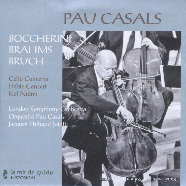 Boccherini: Cello Concerto - Bruch: Kol Nidrei, Versions 1 & 2 - Brahms: Double Concerto