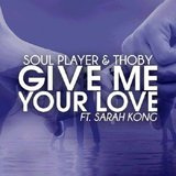 Give Me Your Love (feat. Sarah Kong)