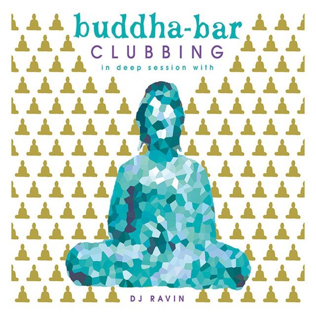 Buddha-Bar Clubbing 2 (In Deep Session with DJ Ravin)