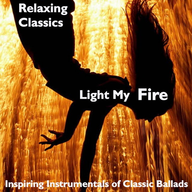 Light My Fire: Relaxing Classics