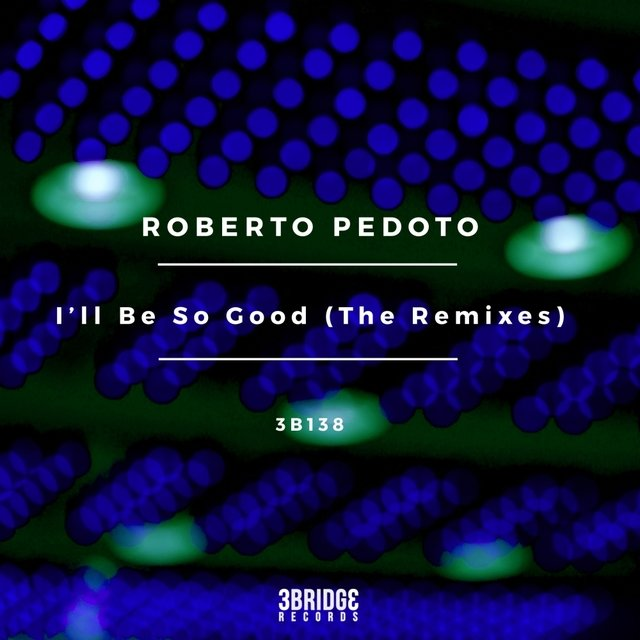 I'll Be So Good (The Remixes)