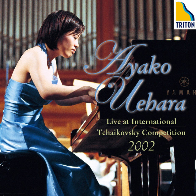 Ayako Uehara: Live at International Tchaikovsky Competition 2002