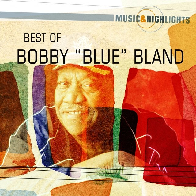 "Music & Highlights: Bobby ""Blue"" Bland - Best Of"