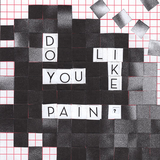Do You Like Pain?