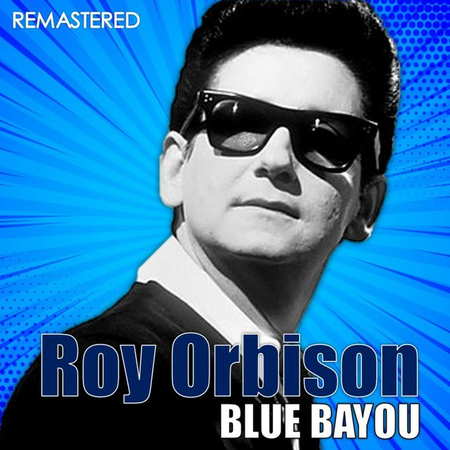 Blue Bayou (Digitally Remastered)