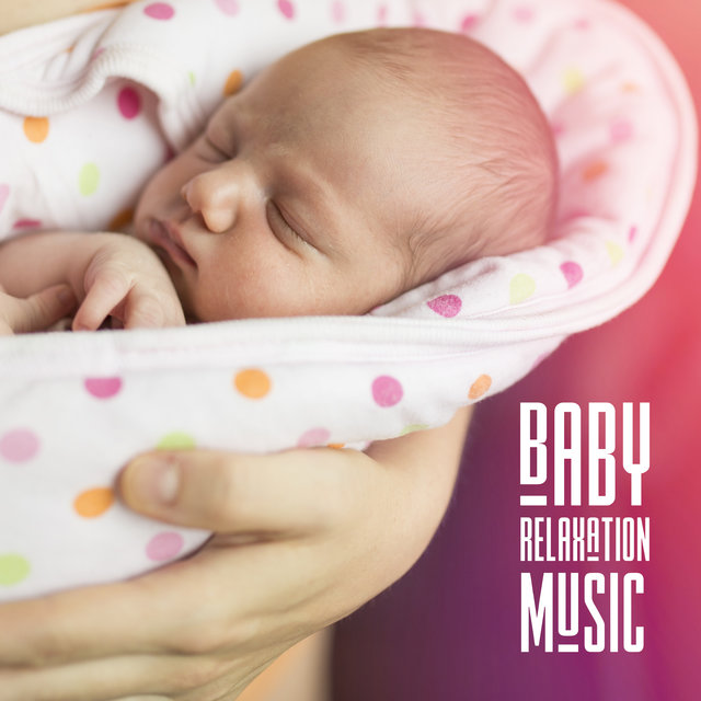 Baby Relaxation Music – Cradle Songs 2019, Soothing Lullabies for Baby, Bedtime Baby, Relaxing Sounds at Night