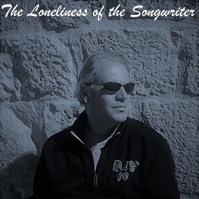 The Loneliness of the Songwriter